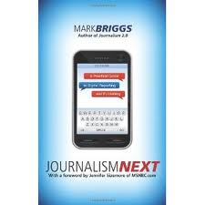 Journalismnext - A Practical Guide to Digital Reporting and Publishing